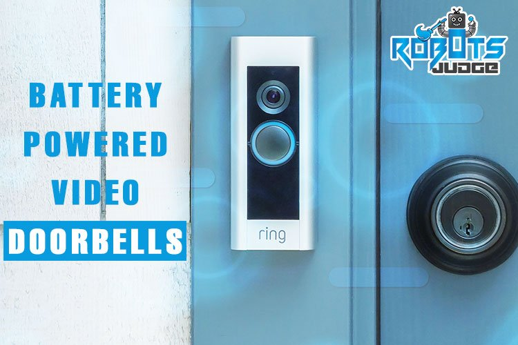 Battery Powered Video Doorbells