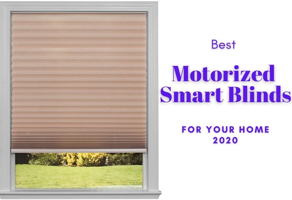 Best Motorized Smart Blinds For Your Home- 2020
