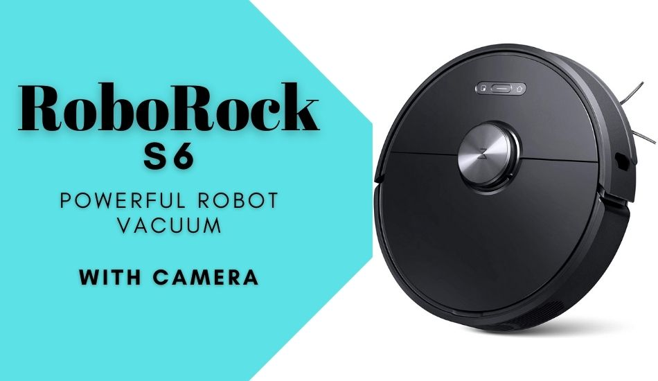 RoboRock s6- Powerful Robot Vacuum With Camera