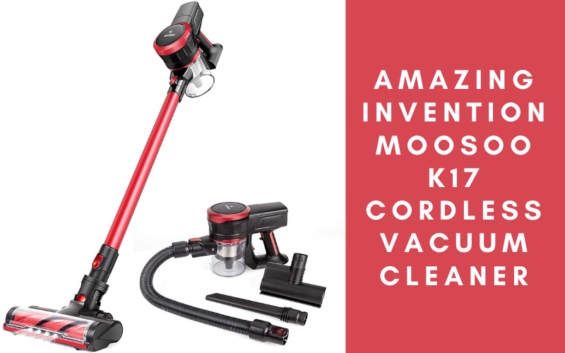 Amazing Invention MOOSOO K17 Cordless Vacuum Cleaner