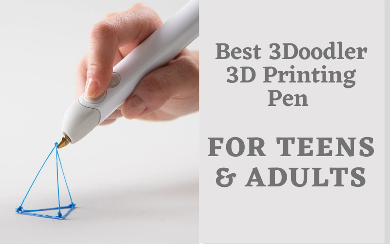 Best 3Doodler 3D Printing Pen For Teens & Adults