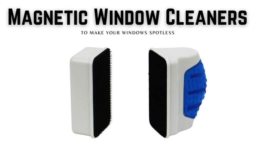 The Best Magnetic Window Cleaners To Make Your Windows Spotless