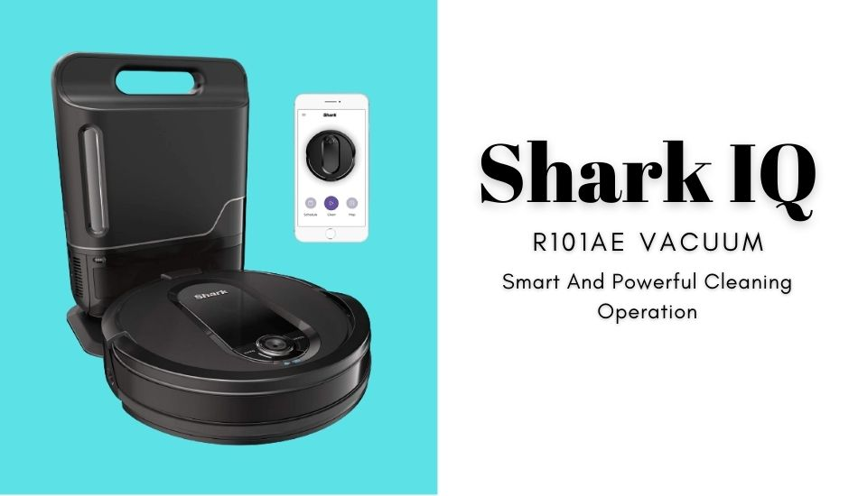 Smart And Powerful Cleaning Operation With Shark IQ R101AE Vacuum