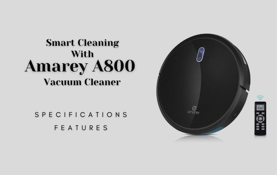 Smart Cleaning With Amarey A800 Vacuum Cleaner