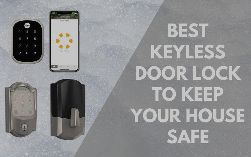 Best Keyless Door Lock To Keep Your House Safe
