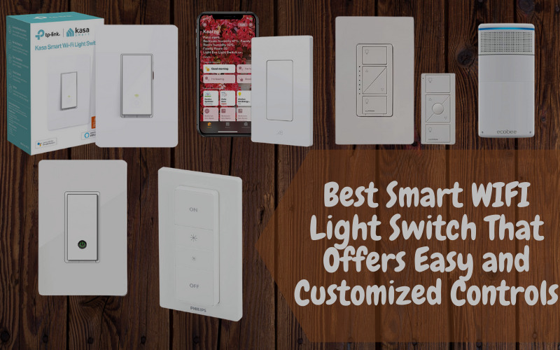 Best Smart WIFI Light Switch That Offers Easy and Customized Controls