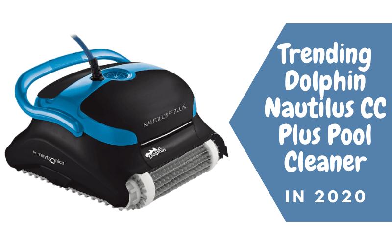 Trending Dolphin Nautilus CC Plus Pool Cleaner In 2021