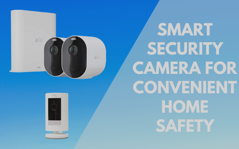 Smart Security Camera for Convenient Home Safety