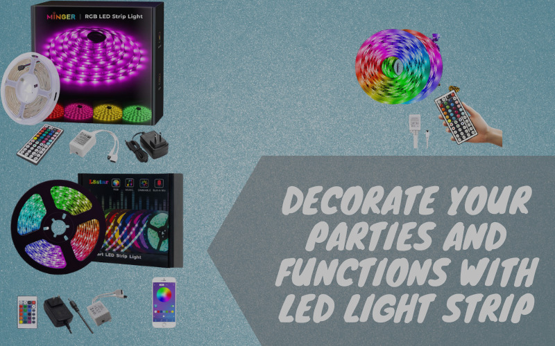 Decorate Your Parties and Functions With LED Light Strip [Top 3]