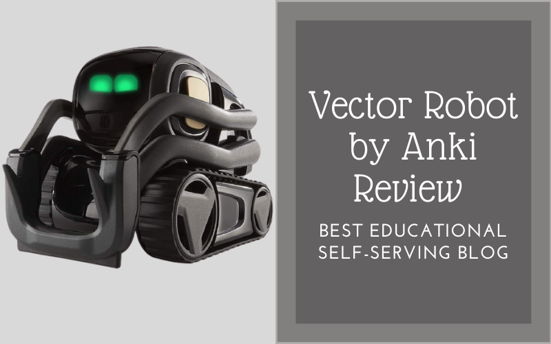 Vector Robot by Anki Review: Best educational Self-Serving Blog