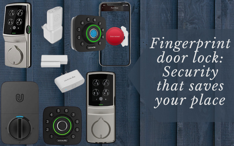 Fingerprint Door Lock: Security that Saves Your Place