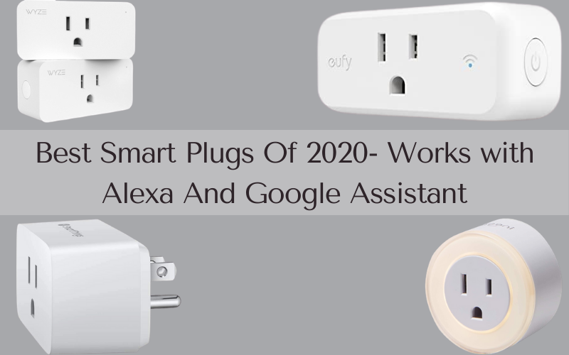 Best Smart Plugs Of 2020- Works with Alexa And Google Assistant