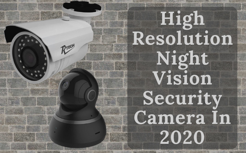 High Resolution Night Vision Security Camera In 2020