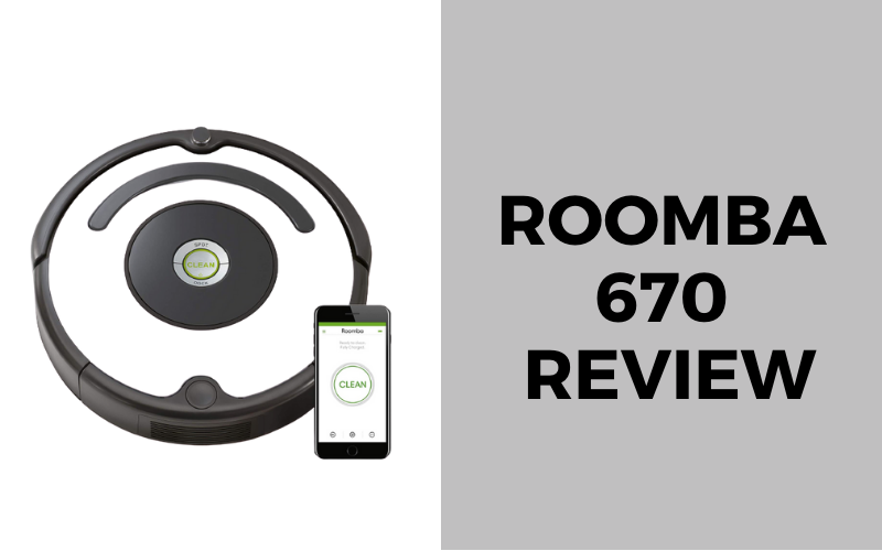 Roomba 670 Review [Cleaner of the Year 2020]