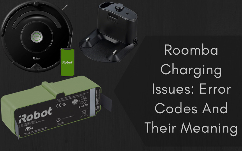 Roomba Charging Issues: Error Codes And Their Meaning