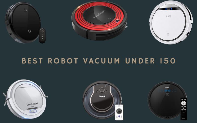Best Robot Vacuum Under $150: Get the best deal