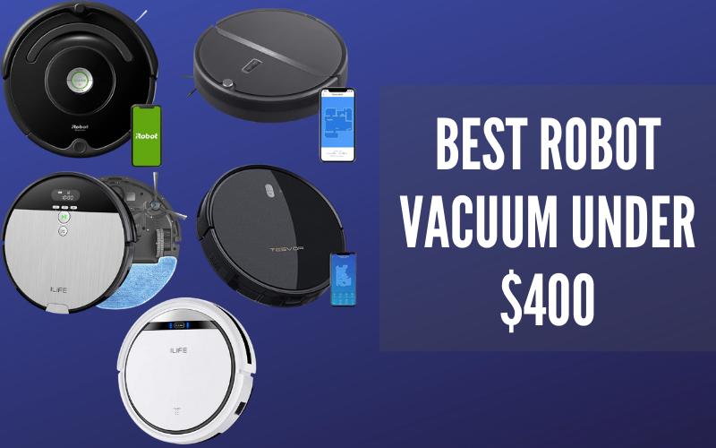 Best robot vacuum under $400 [ Best Price- Best Budgeted]