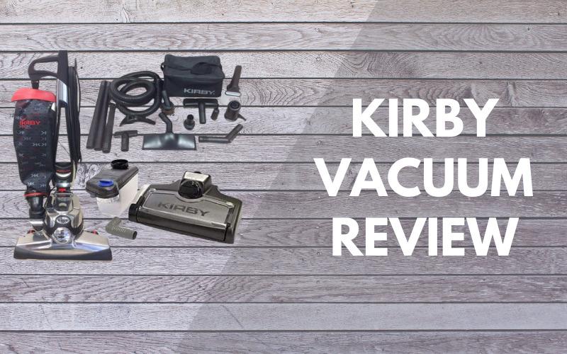 Kirby Vacuum Review –Kirby Avalir Vacuum Cleaner