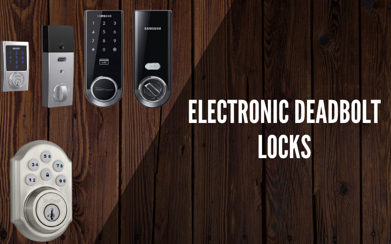 Electronic Deadbolt Locks: A Smart Way to Control Your Door Security