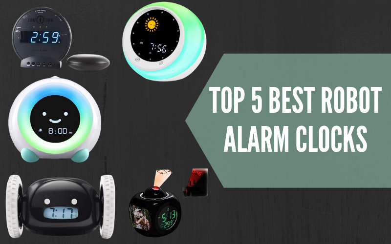 Top 5 Best Robot Alarm Clocks: Clocks that will Shake your soul to Wake You Up