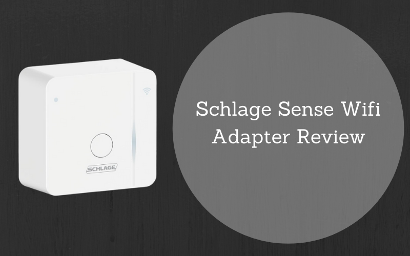 Schlage Sense Wifi Adapter Review