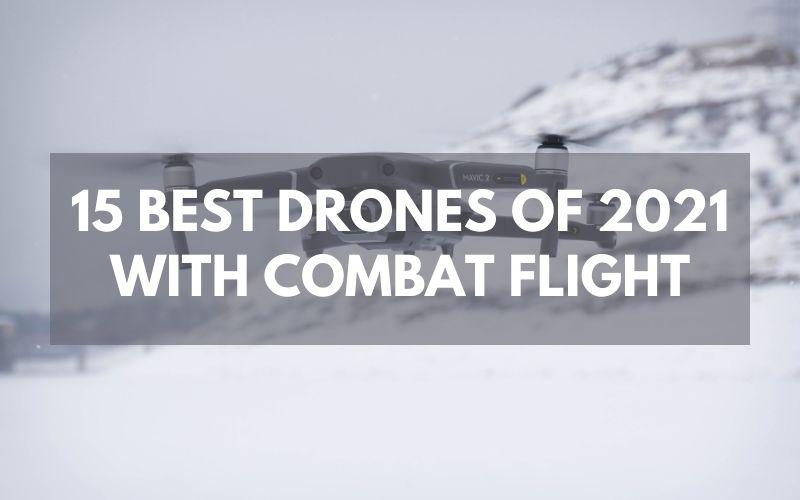 15 Best Drones of 2021 with combat flight