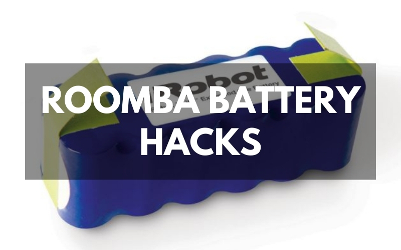 5 Most Effective Roomba Battery Hacks